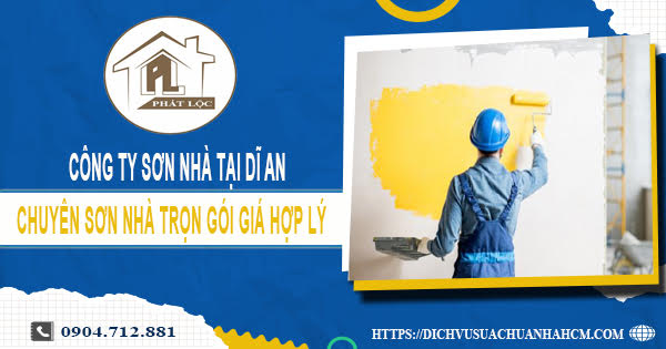 Công ty sơn nhà tại Dĩ An